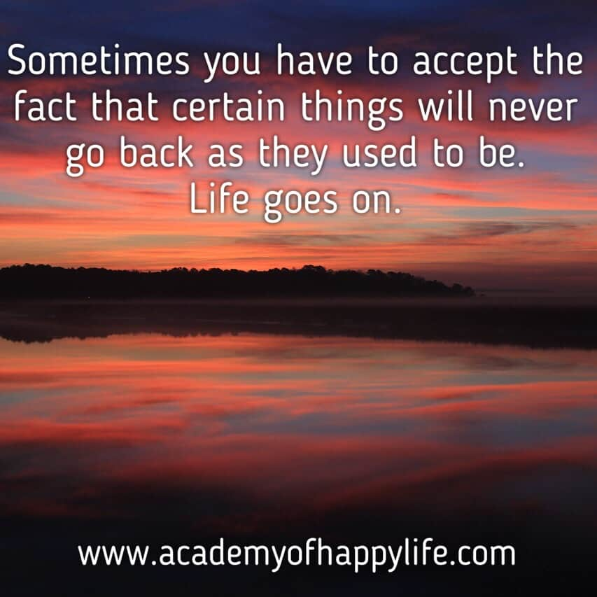 One Thing Is Certain Quotes: Sometimes You Have To Accept The Fact That Certain Things