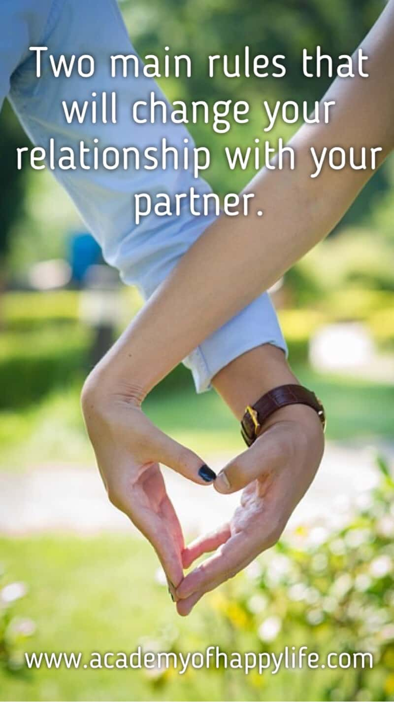 Two main rules that will change relationships with your partner! You happiness depends on you. Make your relationships happy, healthy and lovely. Learn what you should do to be happy in the relationships.