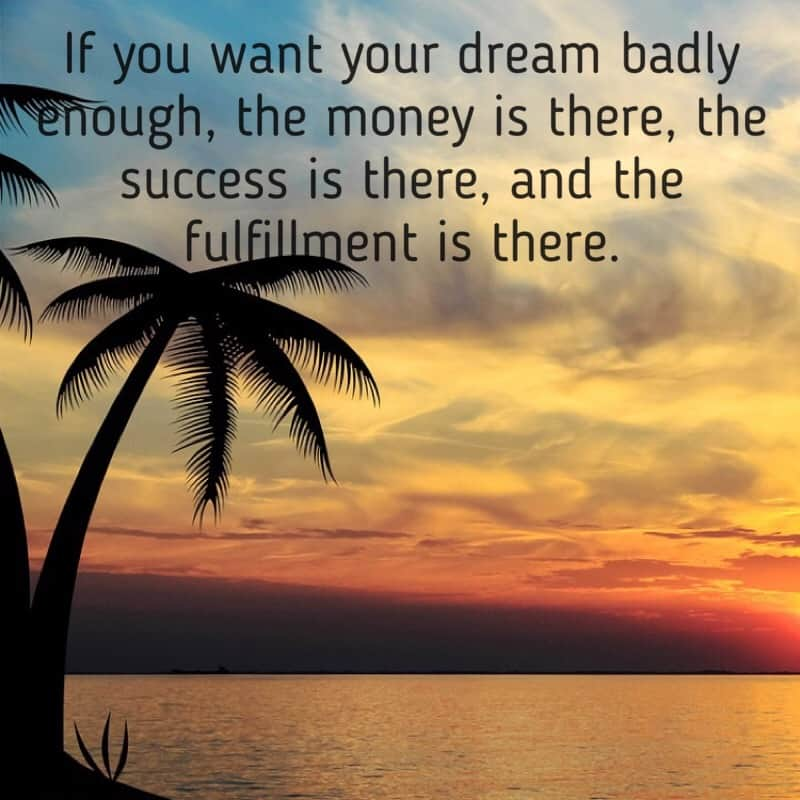 f you have a dream and you strongly believe it will be yours - it will come to you! Have faith and you will achieve anything you dream about!