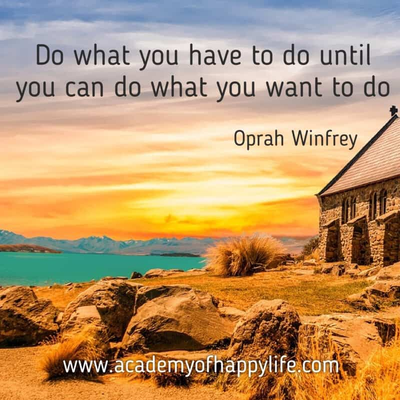 Work for your future. Do what is needed to have a lifestyle you are dreaming about. If you need to work more today and this will get you great results in the future, so do it today! Create your future!