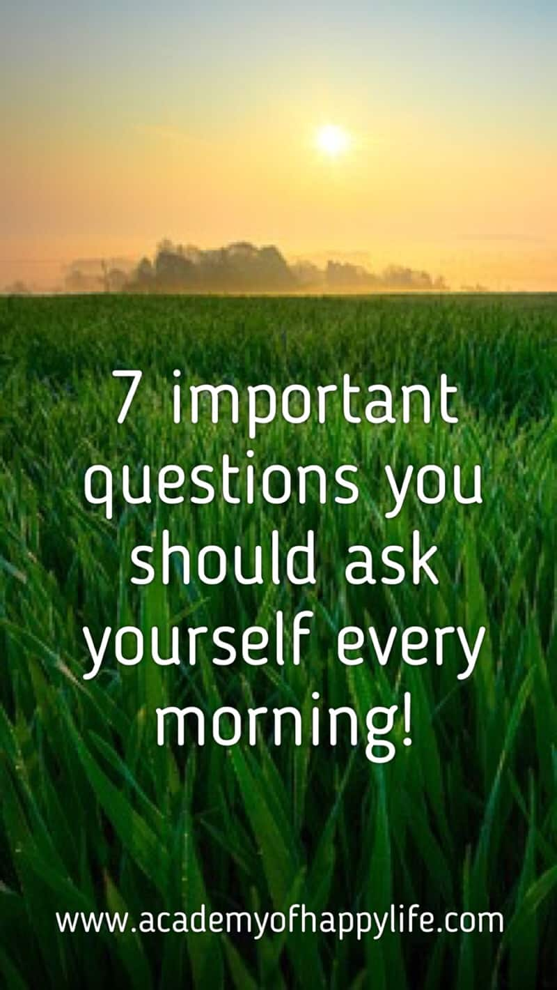 I would like to share with you some very powerful questions you should ask yourself every morning. These questions will help you, right after you wake up, to set yourself for a successful day, to be able to truly enjoy the results of your day in the evening, not just to complete your daily to-do list.