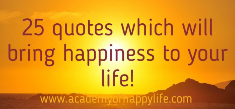 25 best happiness quotes! Enjoy reading it! hare with your friends!
