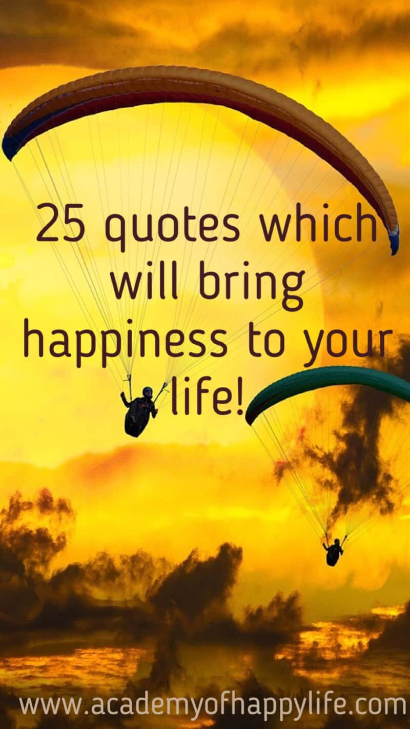 25 quotes which will bring happiness to your life!