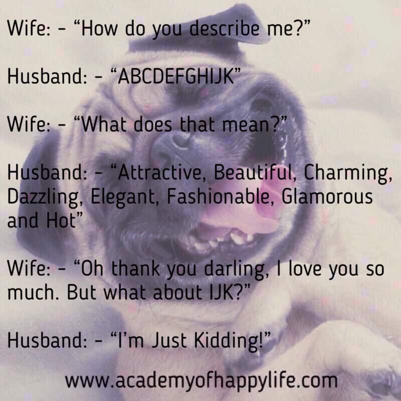 Joke of the day. Very funny joke! Have fun! Smile a lot.