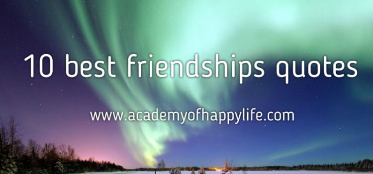 10 best friendships quotes!