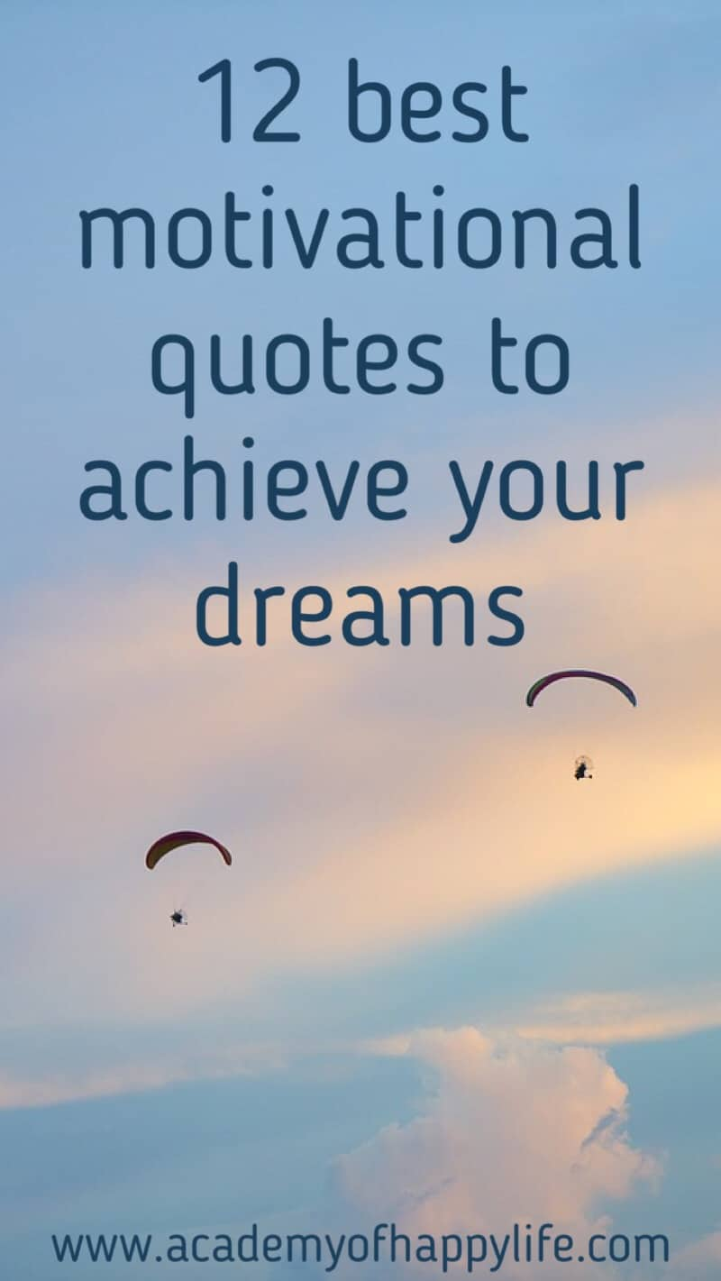 Best Motivational Quotes | 12 Best Quotes To Motivate You To Achieve Your Dream Academy Of