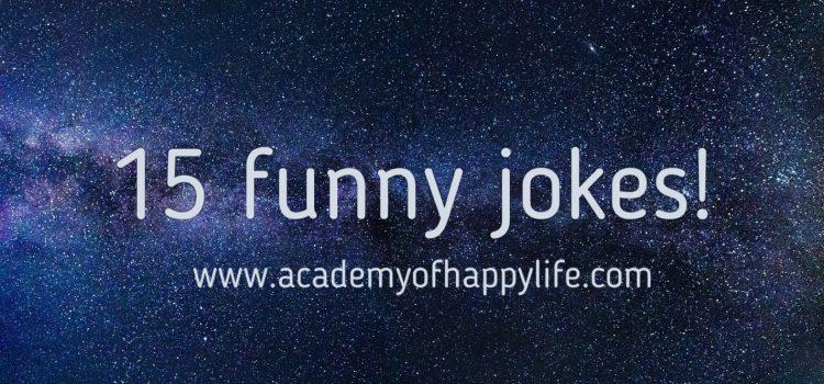 15 funny jokes!