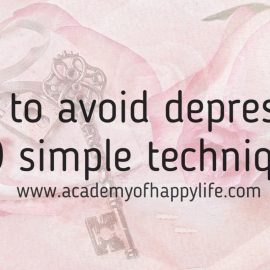 How to avoid depression in 9 simple technics! Amazing article! The steps are so easy and simple, everyone can implement them easily. Be happy!