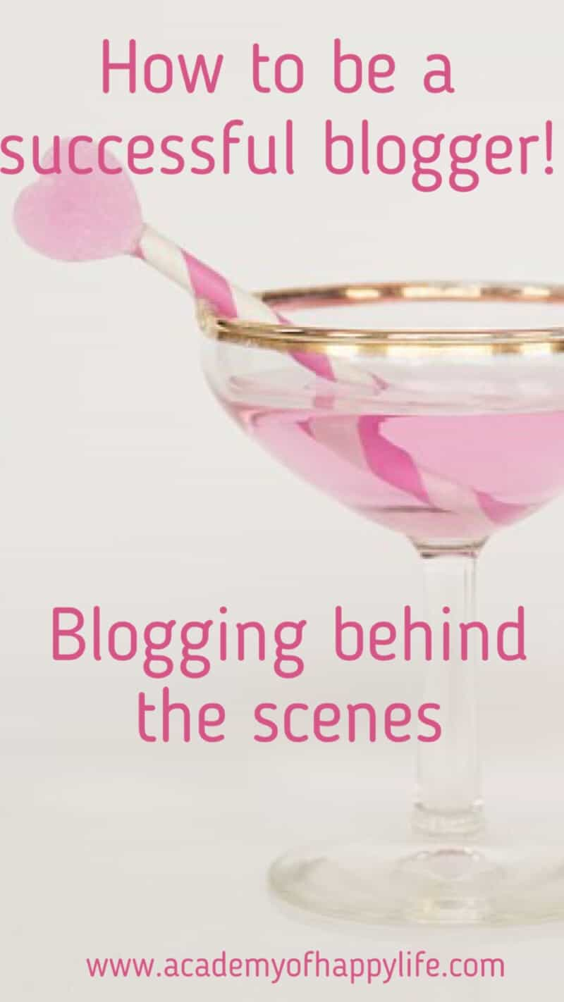 Why blogging? Is blogging good for me? How much time does it take to run a blog? How to be a successful blogger! Blogging behind the scenes.