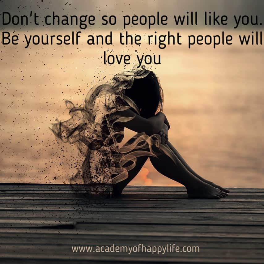 don t change so people will like you be yourself and the right