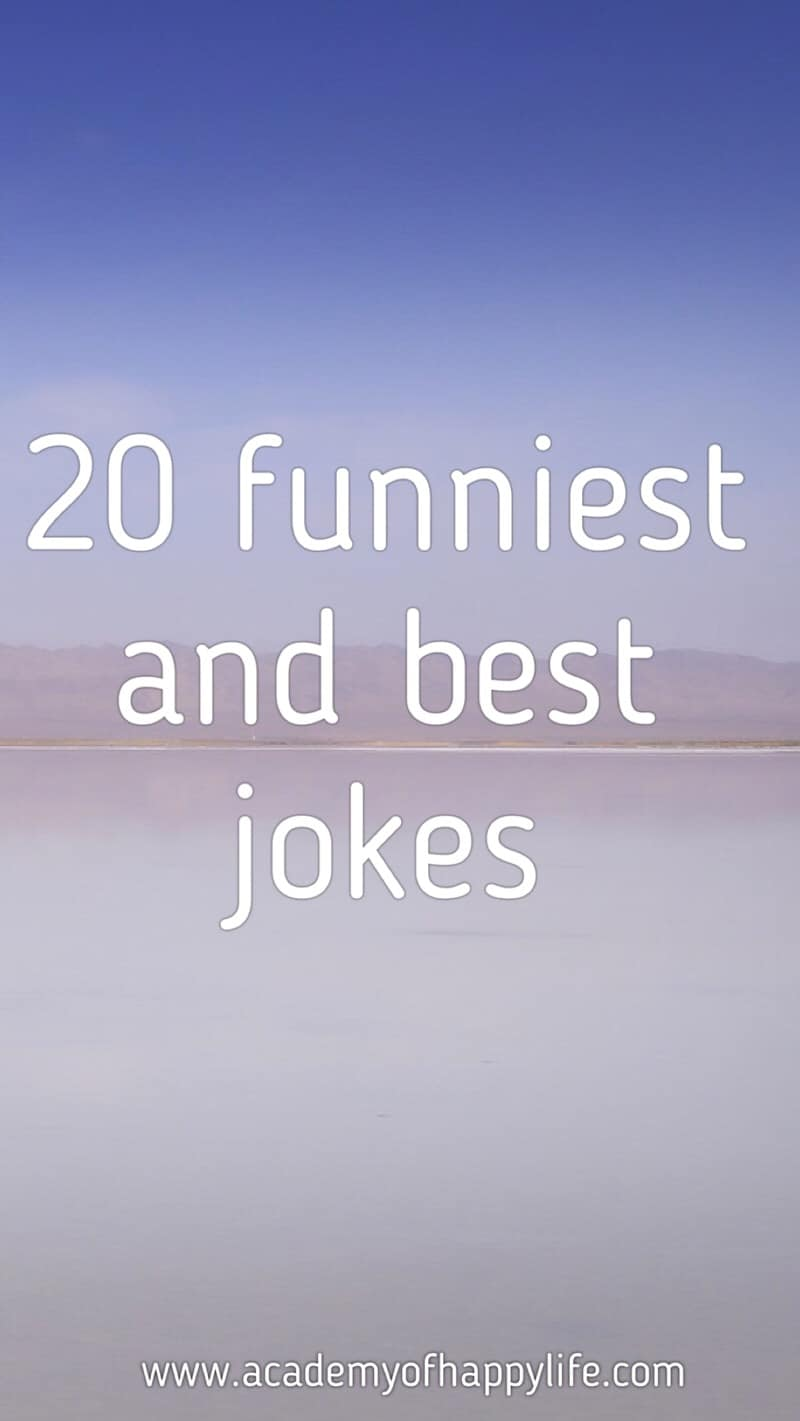 20 funniest and best jokes! Best of the best! Funnies jokes for you! Smile more! They are so funny! Great and funny jokes!