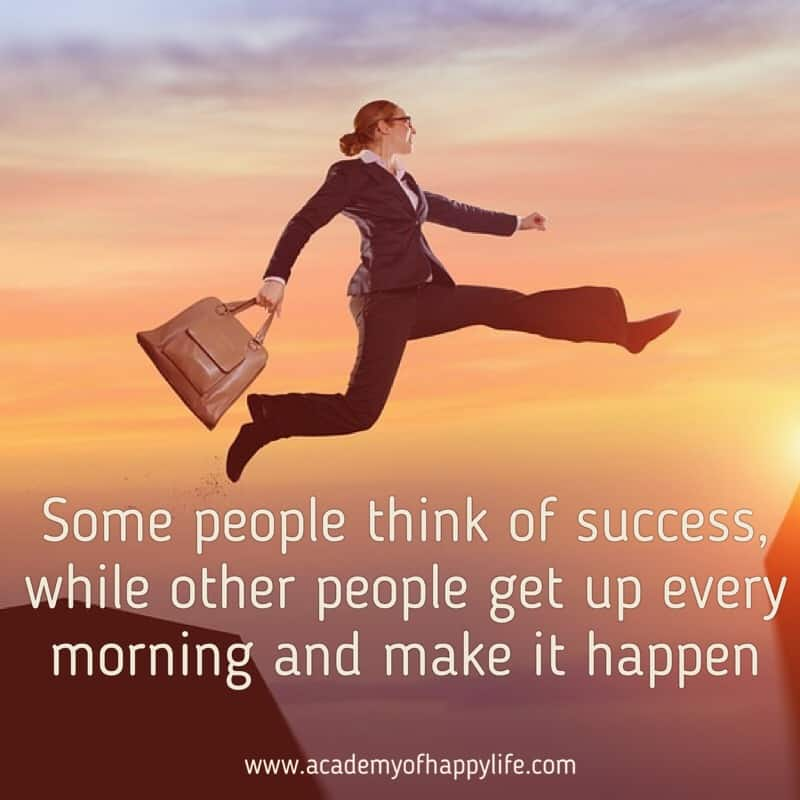 Some People Think Of Success While Other People Get Up Every