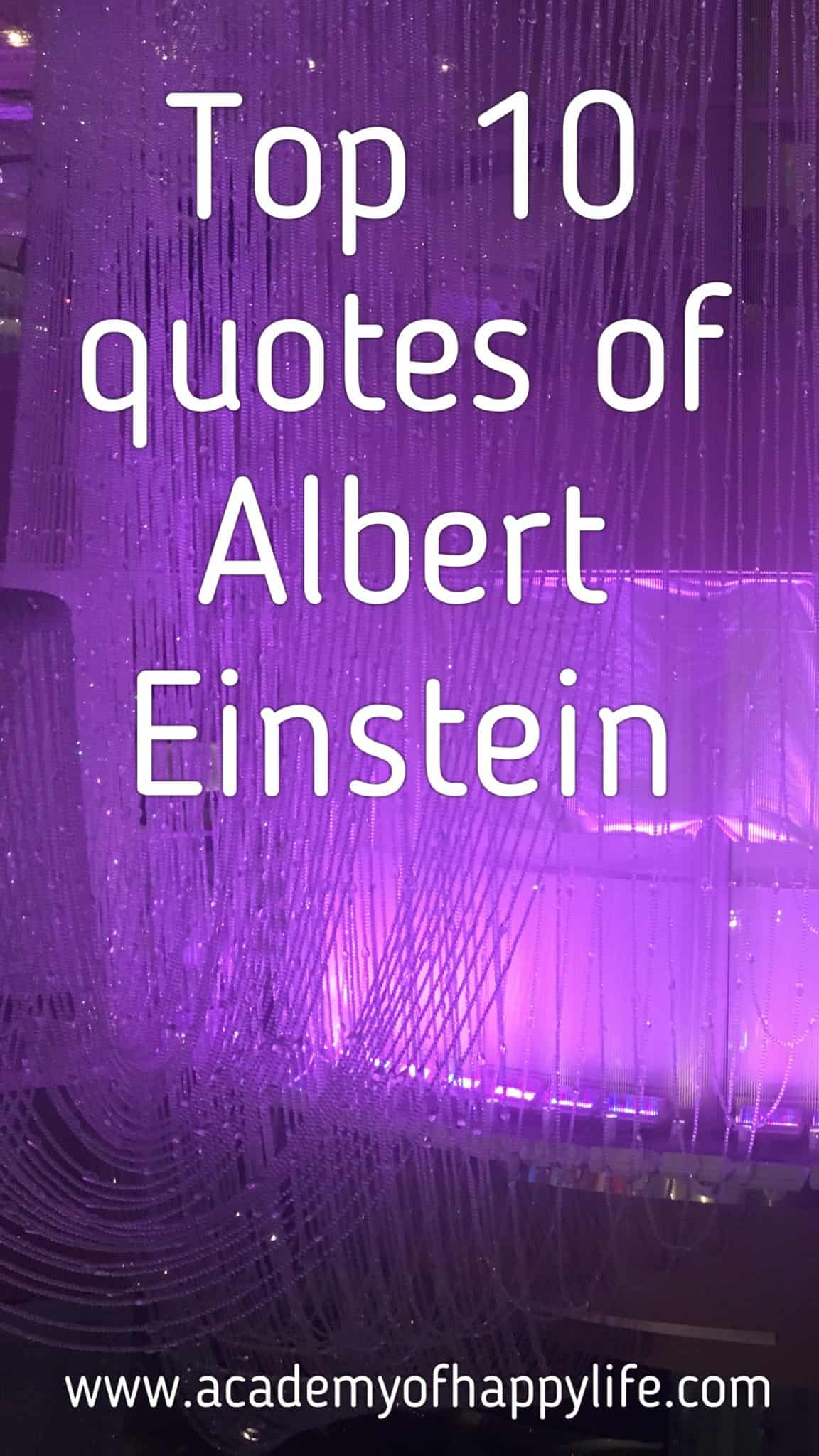 10 top inspirational and motivational quotes of Albert Einstein