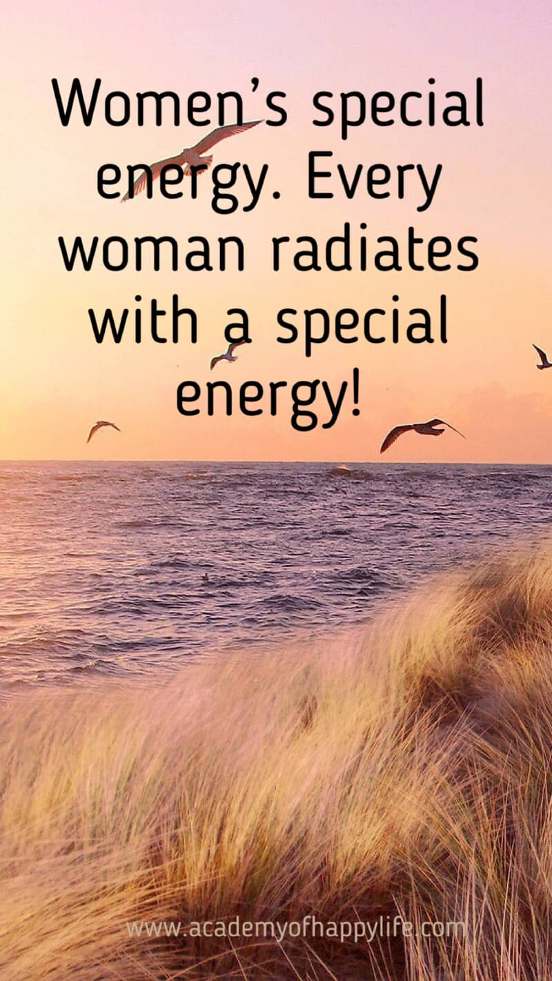 Women's special energy. Every woman radiates with a special energy! Be proud to be a woman. You are unique. Every woman is very powerful, she has special energy given to her with birth. Read more about it in this article. Every woman should know this information and help her family and her man to become successful. You can achieve anything you want in life. Learn how to do it.