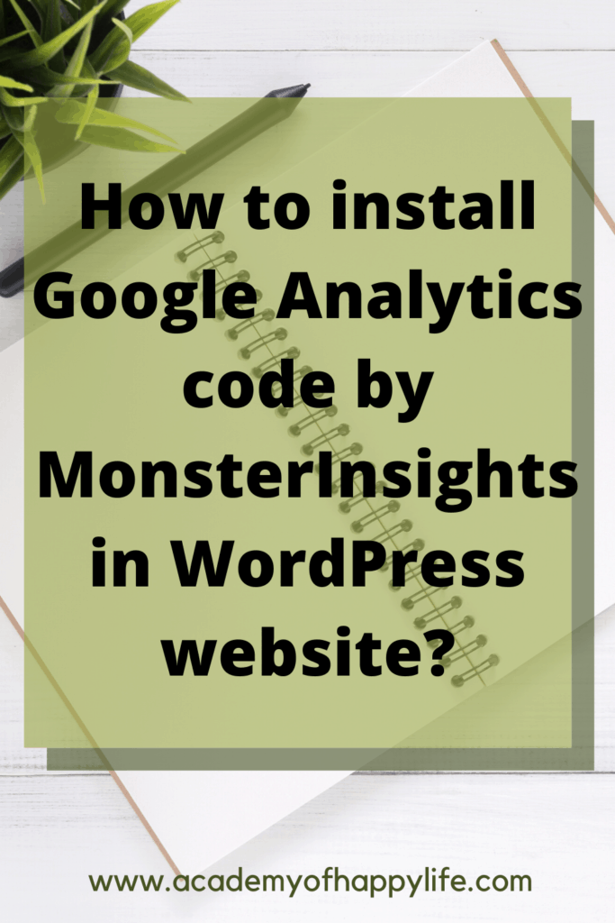 How to instal Google Analytics code by Monsterinsights in WordPress website?
