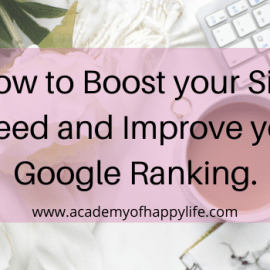How to Boost your Site Speed and Improve your Google Ranking.